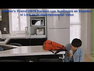 Mother's Friend (2015 Korean) Sub Espa�ol Completo..