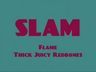 Flame thick juicy redbone